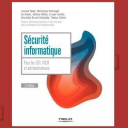 Eyrolles publie la cinquième édition de « Sécurité informatique - Pour les DSI, RSSI et administrateurs ».